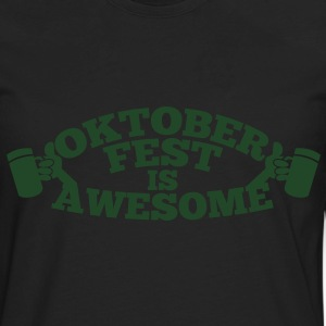 OKTOBERFEST is AWESOME T-Shirts - Men's Premium Long Sleeve T-Shirt
