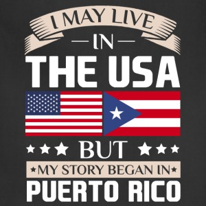 May Live in USA Story Began in Puerto Rico Flag  T-Shirts - Adjustable Apron