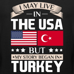 May Live in USA Story Began in Turkey Flag T-Shirt T-Shirts - Men's Premium Tank