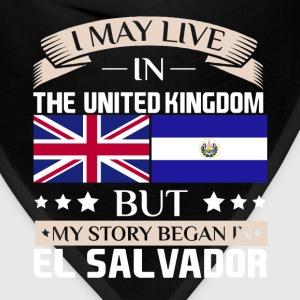 May Live in UK Story Began in El Salvador Flag T-Shirts - Bandana