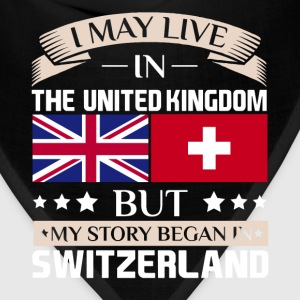 May Live in UK Story Began in Switzerland Flag  T-Shirts - Bandana