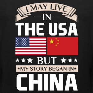 May Live in USA Story Began in China Flag T-Shirt T-Shirts - Men's Premium Tank