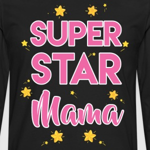 Super Star Mama Mother's Day T-Shirt T-Shirts - Men's Premium Long Sleeve T-Shirt