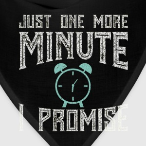 Just One More Minute I Promise Sleep Lover T-Shirt T-Shirts - Bandana