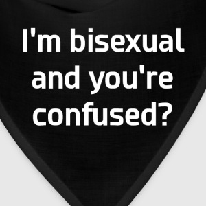 I'm Bisexual and You're Confused LGBT T-Shirt T-Shirts - Bandana