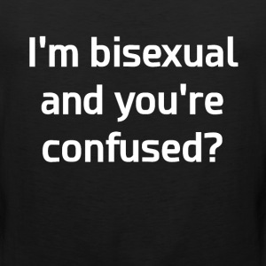 I'm Bisexual and You're Confused LGBT T-Shirt T-Shirts - Men's Premium Tank