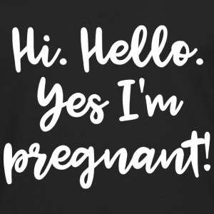 Yes I'm Pregnant - Men's Premium Long Sleeve T-Shirt