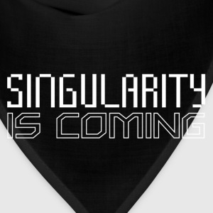Singularity is Coming - Bandana