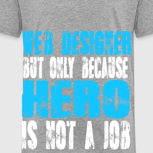 web designer Hero - Toddler Premium T-Shirt