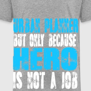 urban planner Hero - Toddler Premium T-Shirt