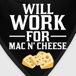 Will Work for Mac n Cheese Food T-Shirt  T-Shirts - Bandana