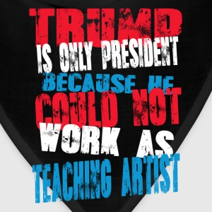 teaching artist Trump T-Shirt - Bandana