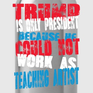 teaching artist Trump T-Shirt - Water Bottle