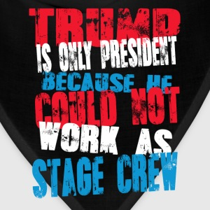 stage crew Trump T-Shirt - Bandana