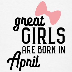 Great Girls are born in April S8fxd Baby Bodysuits - Men's T-Shirt