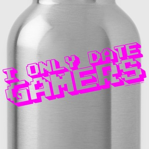I Only Date Gamers Hoodies - Water Bottle