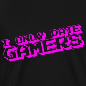I Only Date Gamers Hoodies - Men's Premium T-Shirt