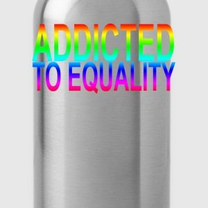 addicted_to_equality_ - Water Bottle