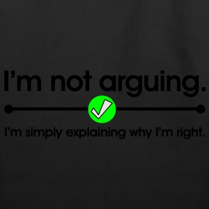 I'm Not Arguing T-Shirts - Eco-Friendly Cotton Tote