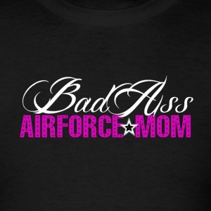 BAD ASS AIRFORCE MOM - Men's T-Shirt