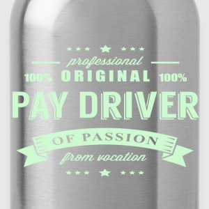 Pay Driver Passion T-Shirt - Water Bottle