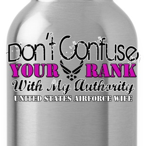 DON'T CONFUSE YOUR RANK WITH MY AUTHORITY! - Water Bottle