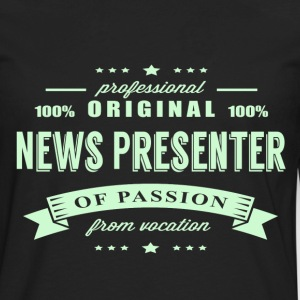 News Presenter Passion T-Shirt - Men's Premium Long Sleeve T-Shirt