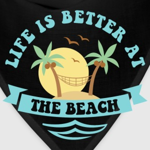 Life's Better At The Beach T-Shirts - Bandana