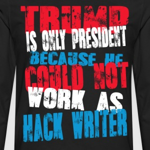 hack writer Trump T-Shirt - Men's Premium Long Sleeve T-Shirt