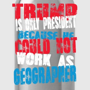 geographer Trump T-Shirt - Water Bottle