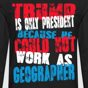 geographer Trump T-Shirt - Men's Premium Long Sleeve T-Shirt