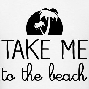 Take Me To The Beach Tanks - Men's T-Shirt