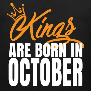 KINGS ARE BORN IN OCTOBER	 T-Shirts - Men's Premium Tank