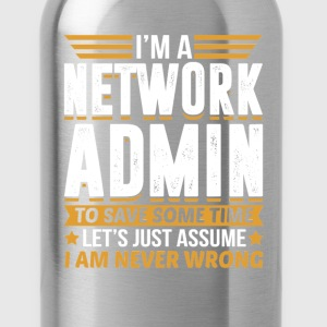 Network Admin I'm Never Wrong T-Shirts - Water Bottle