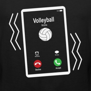 Volleyball Mobile is Calling Mobile T-Shirts - Men's Premium Tank
