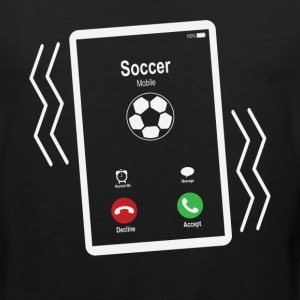 Soccer Mobile is Calling Mobile T-Shirts - Men's Premium Tank
