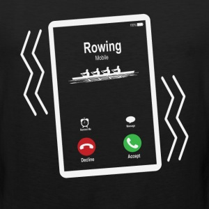 Rowing Mobile is Calling Mobile T-Shirts - Men's Premium Tank