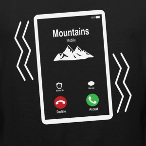 Mountains Mobile is Calling Mobile T-Shirts - Men's Premium Tank