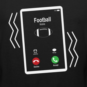Football Mobile is Calling Mobile T-Shirts - Men's Premium Tank