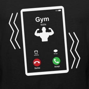 Gym Mobile is Calling Mobile T-Shirts - Men's Premium Tank