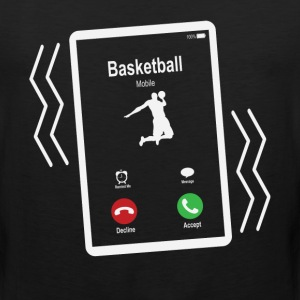 Basketball 2 Mobile is Calling Mobile T-Shirts - Men's Premium Tank