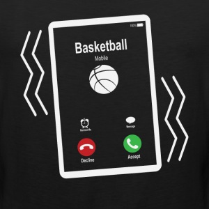 Basketball Mobile is Calling Mobile T-Shirts - Men's Premium Tank