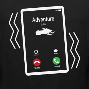 Adventure Mobile (Snowmobile) is Calling Mobile T-Shirts - Men's Premium Tank