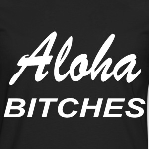 Aloha biches - Men's Premium Long Sleeve T-Shirt
