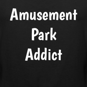Amusement Park Addict Roller Coaster Fan T-Shirt T-Shirts - Men's Premium Tank