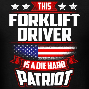 4th Of July Forklift Driver Die Hard  Patriot Gift Sportswear - Men's T-Shirt