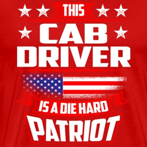 4th Of July Cab Driver Die Hard Patriot Gift Sportswear - Men's Premium T-Shirt