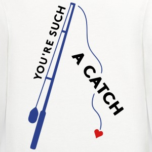 You're Such A Catch T-Shirts - Contrast Hoodie