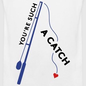 You're Such A Catch T-Shirts - Men's Premium Tank