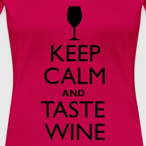 Keep Calm and Taste Wine - Women's Premium T-Shirt